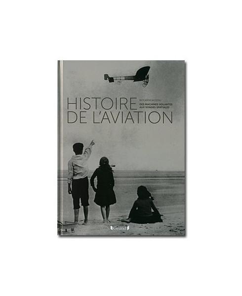 Histoire de l'aviation - Des machines volantes aux sondes spatiales