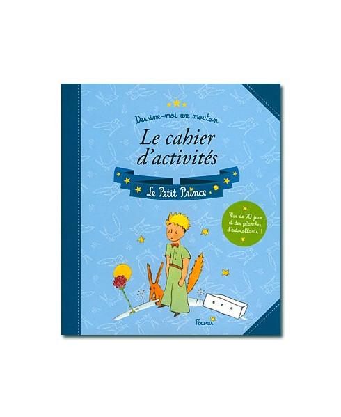 Dessine-moi un mouton ! Mon cahier d'activités - Le Petit Prince