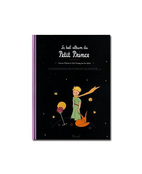 """Le Petit Prince - Le bel album du Petit Prince - """"Tu seras pour moi unique au monde..."""""""