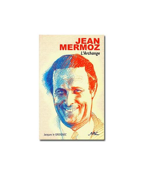 Jean Mermoz, l'Archange