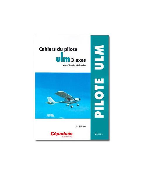 Cahiers du pilote U.L.M. 3 axes - 2e édition
