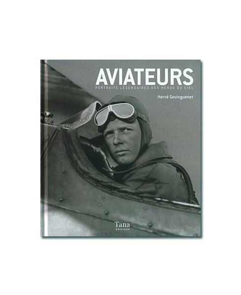 Aviateurs - Portraits légendaires des héros du ciel