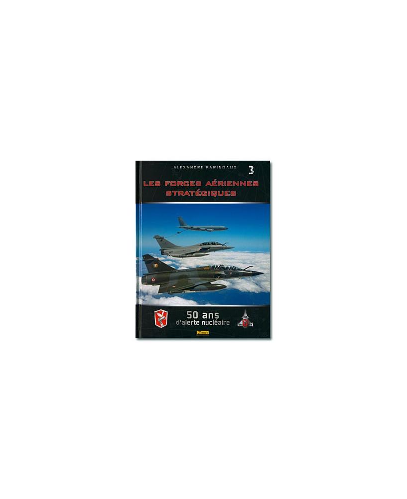 Les forces aériennes stratégiques - 50 ans d'alerte nucléaire