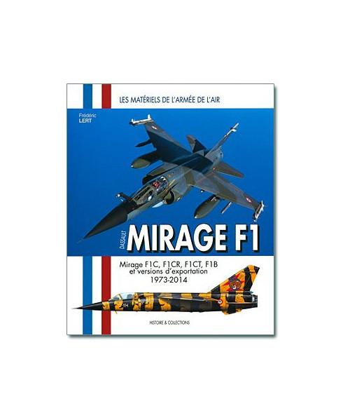 Dassault Mirage F1 - Monoplaces F1C, F1CR et F1CT, biplaces F1B et versions d'exportation. 1973 - 2014