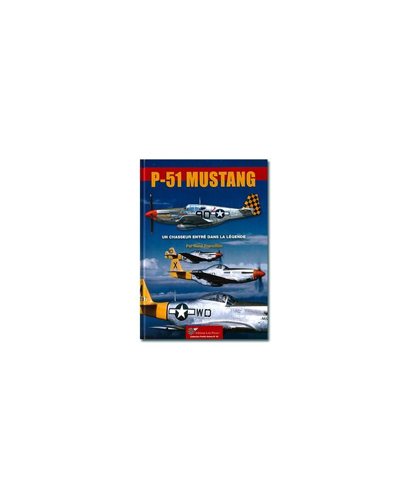 Le P51 Mustang, un chasseur entré dans la légende.