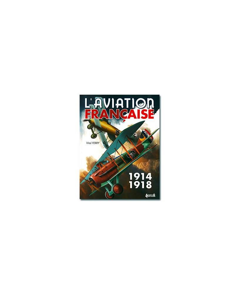 L'aviation française pendant la Première Guerre Mondiale