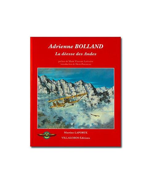 Adrienne Bolland - La déesse des Andes