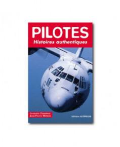Pilotes - Histoires authentiques