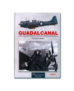 Guadalcanal, Cactus Air Force contre Marine Impériale - Tome 1