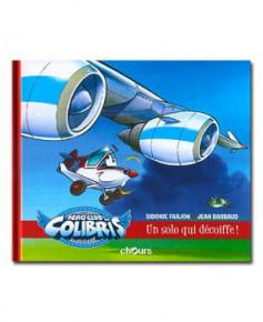 Aéroclub des colibris - Tome 2 : Un solo qui décoiffe !