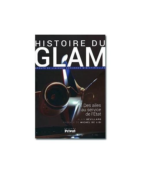 Histoire du G.L.A.M. - Des ailes au service de la nation