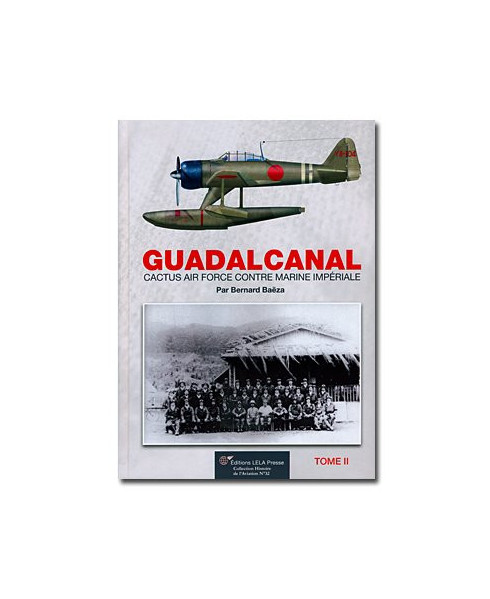 Guadalcanal, Cactus Air Force contre Marine Impériale - Tome 2