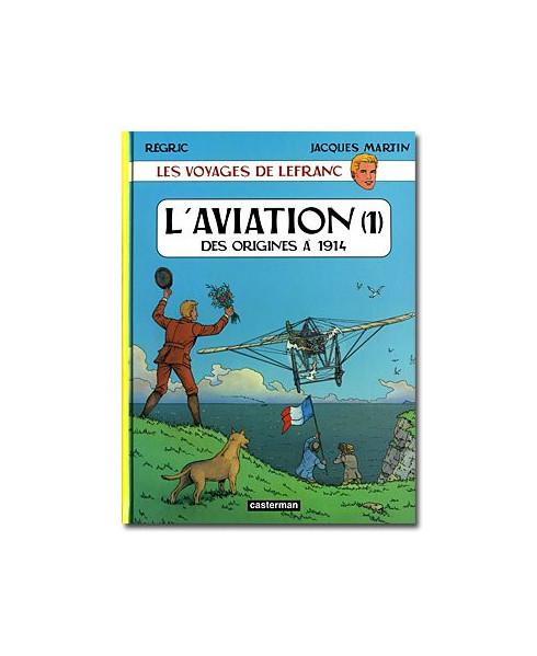L'Aviation (Tome 1) - des origines à 1914 - Les voyages de Lefranc