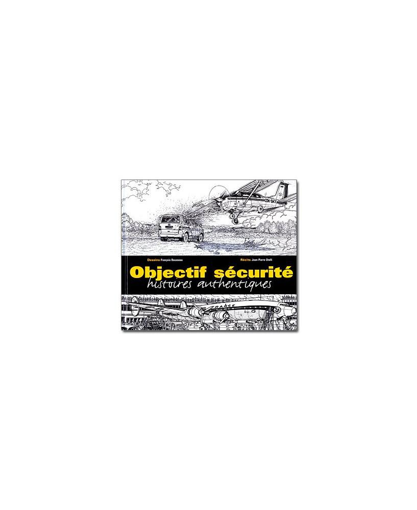Objectif sécurité - Histoires authentiques