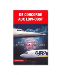 De Concorde aux low-cost - Le transport aérien : orgueil et préjugés