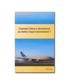 Comment Airbus a révolutionné sa chaîne d'approvisionnement ?