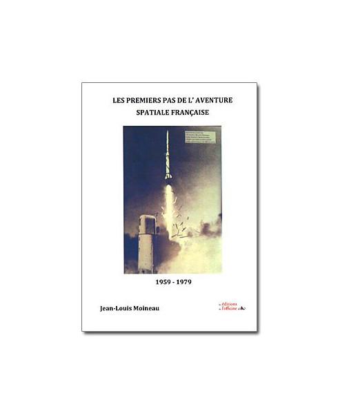 Les premiers pas de l'aventure spatiale française - De 1959 à 1979