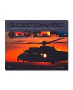 Hélicos et commandos - Le 4e Régiment d'Hélicoptères des Forces Spéciales en action