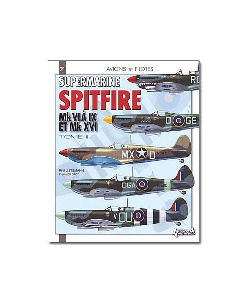 Supermarine Spitfire Mk VI à IX et Mk XVI - Tome 2