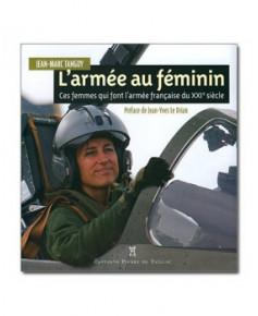 L'armée au féminin - Ces femmes qui font l'armée française du XXIe siècle