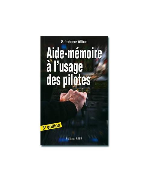 Aide-mémoire à l'usage des pilotes - 3e édition