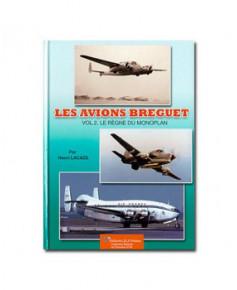 Les avions Breguet - Le règne du Monoplan - volume 2