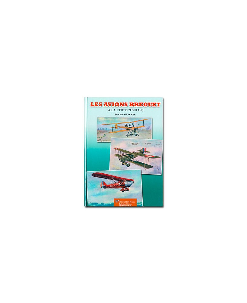 Les avions Breguet - L'ère des Biplans - volume 1