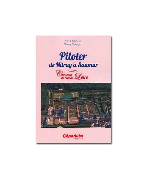 Piloter de Nitray à Saumur - Châteaux du Val de Loire