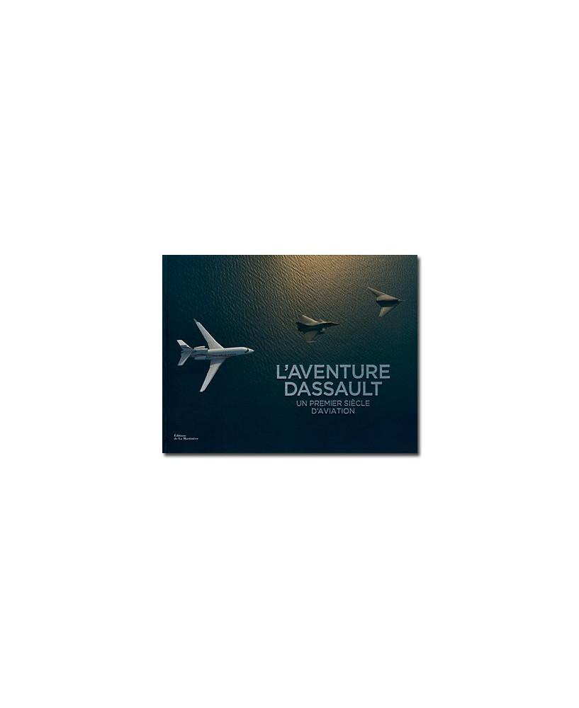 L'aventure Dassault - Un premier siècle d'aviation