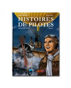 Histoires de pilotes - Tome 8 : Marie MARVINGT