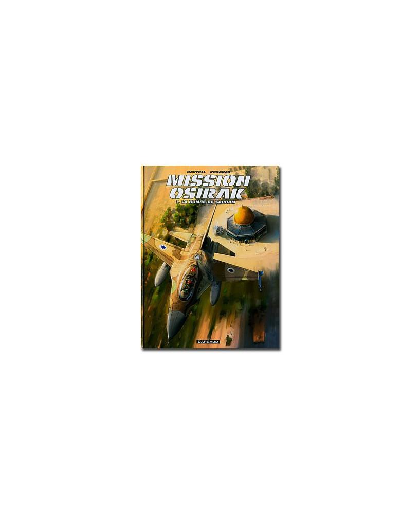 Mission Osirak - Tome 1 : La bombe de Saddam