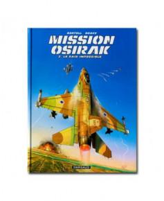 Mission Osirak - Tome 2 : Le raid impossible