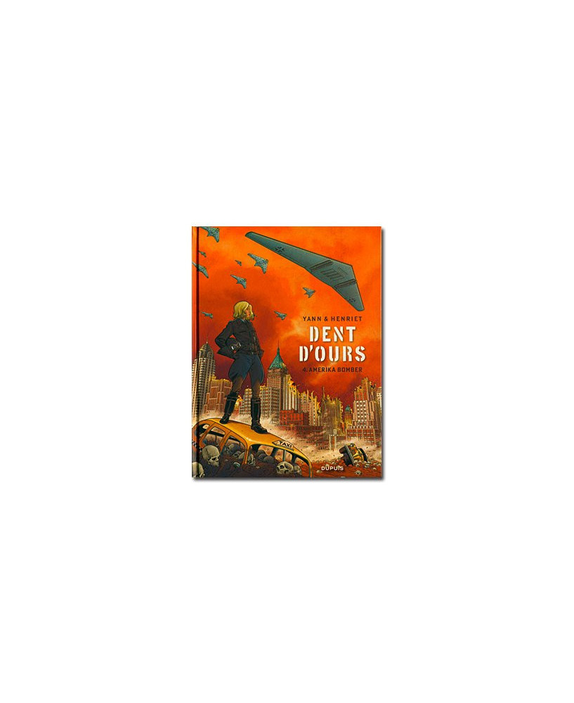 Dent d'ours - Tome 4 : Amerika bomber