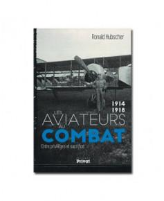 Les aviateurs au combat, entre privilèges et sacrifice