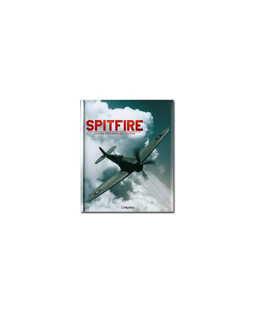 Spitfire - Histoire d'une icône de l'aviation