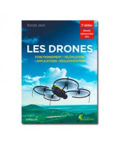 Les drones - Fonctionnement, télépilotage, applications et règlementation