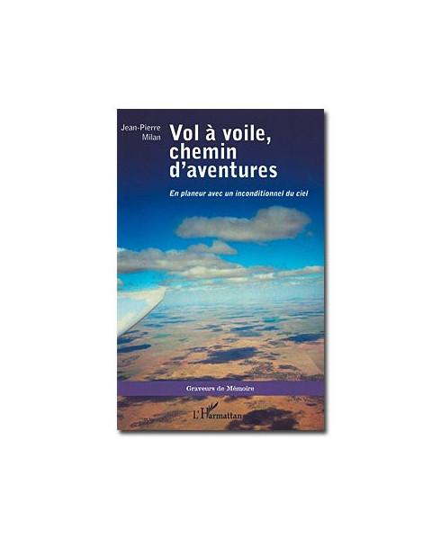 Vol à voile, chemin d'aventures - En planeur avec un inconditionnel du ciel