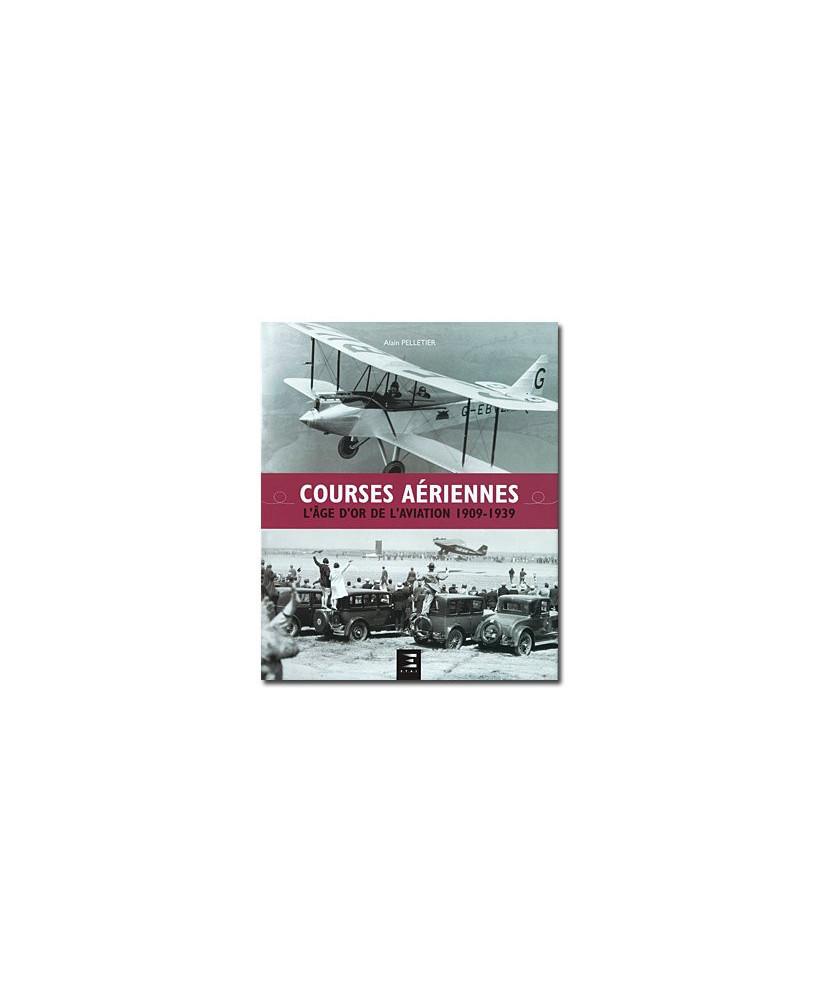 Courses aériennes, l'âge d'or de l'aviation